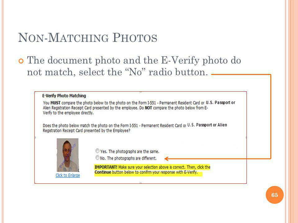 Non-Matching Photos The document photo and the E-Verify photo do not match, select the No radio button.