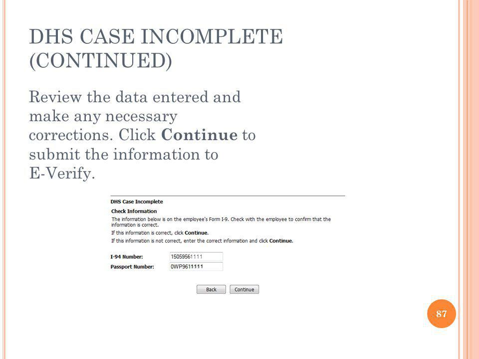 DHS CASE INCOMPLETE (CONTINUED)
