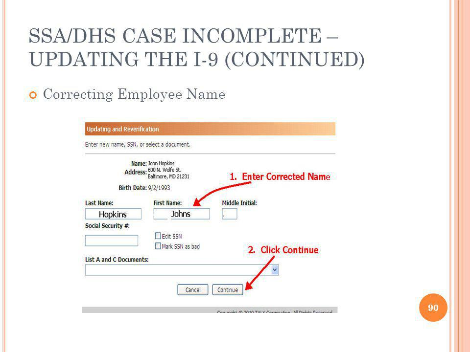 SSA/DHS CASE INCOMPLETE – UPDATING THE I-9 (CONTINUED)