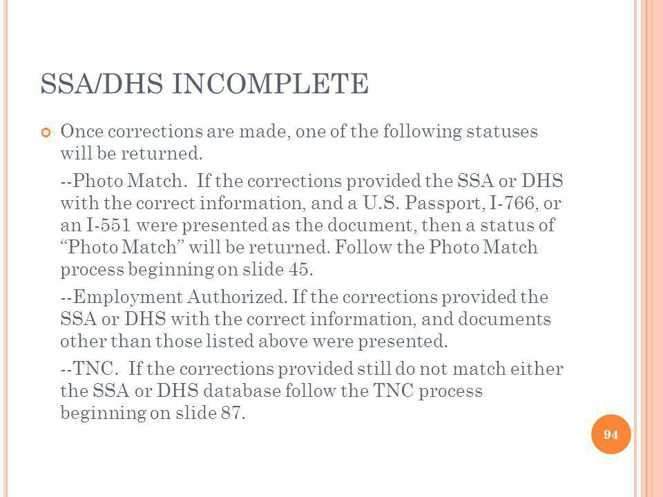 SSA/DHS INCOMPLETE Once corrections are made, one of the following statuses will be returned.