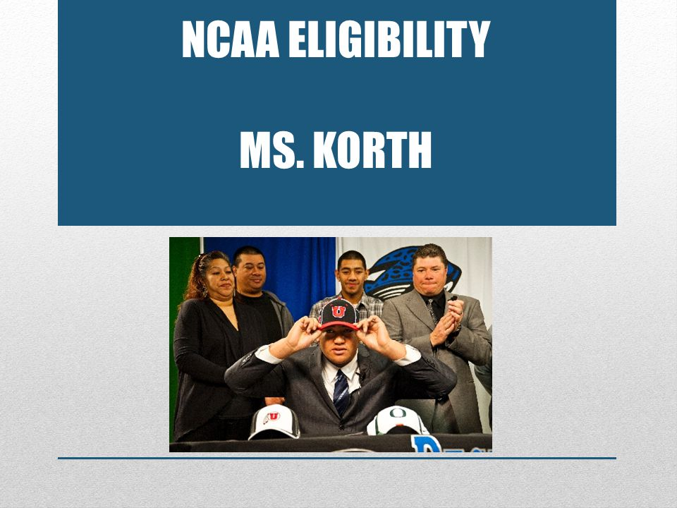NCAA Eligibility Ms. korth