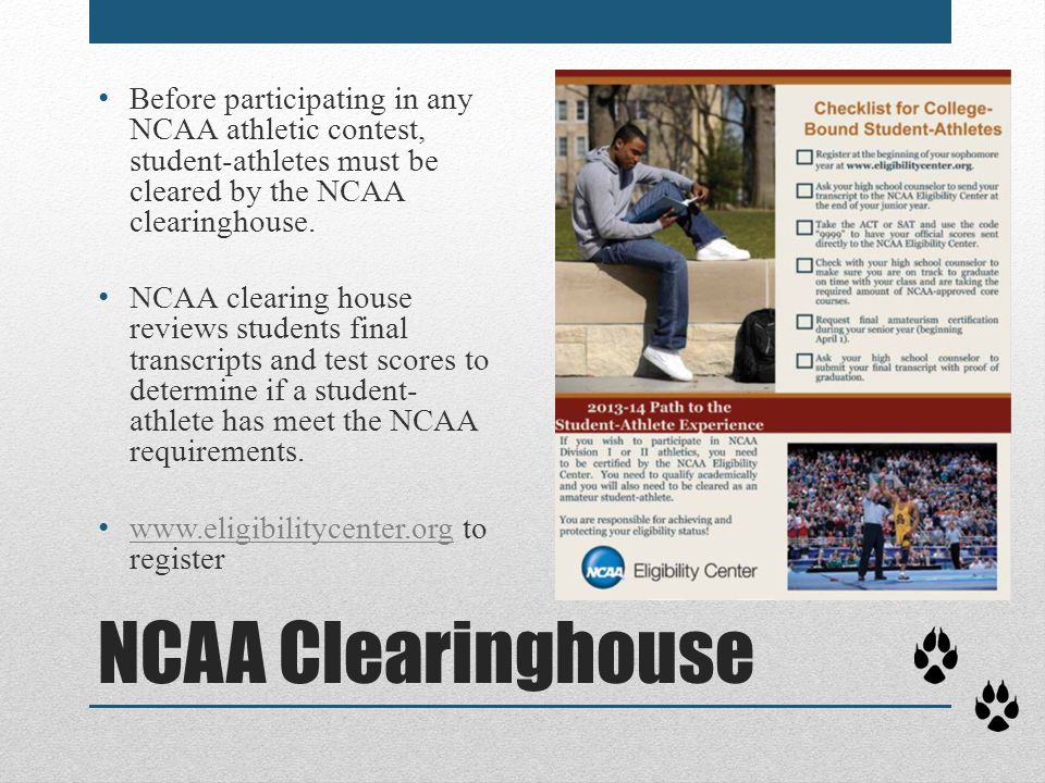 Before participating in any NCAA athletic contest, student-athletes must be cleared by the NCAA clearinghouse.