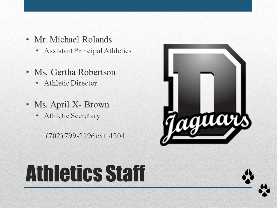 Athletics Staff Mr. Michael Rolands Ms. Gertha Robertson