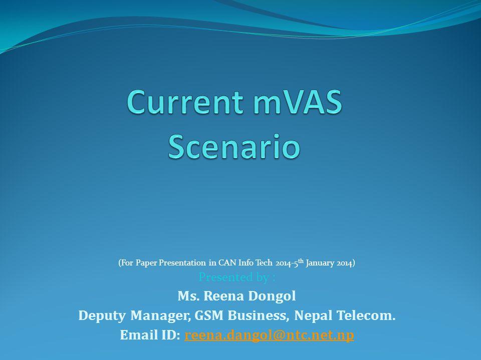 Current mVAS Scenario Ms. Reena Dongol