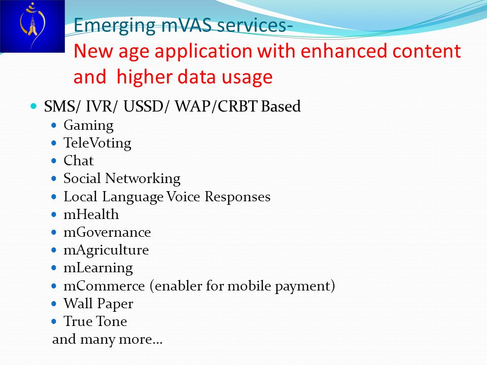 Emerging mVAS services- New age application with enhanced content and higher data usage