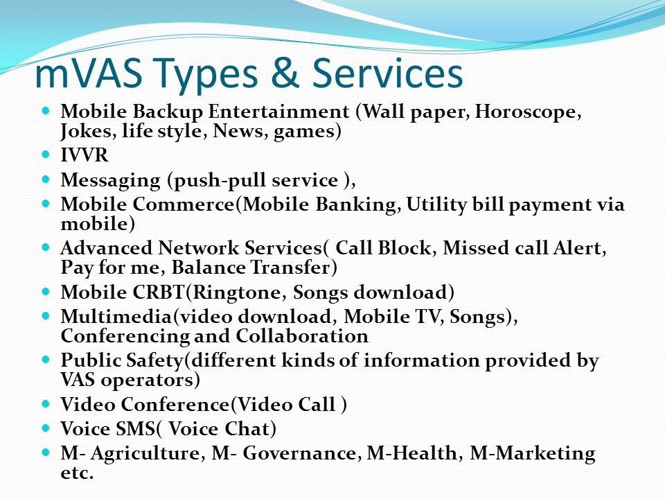 mVAS Types & Services Mobile Backup Entertainment (Wall paper, Horoscope, Jokes, life style, News, games)