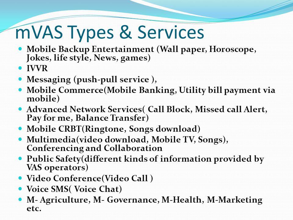 mVAS Types & Services Mobile Backup Entertainment (Wall paper, Horoscope, Jokes, life style, News, games)