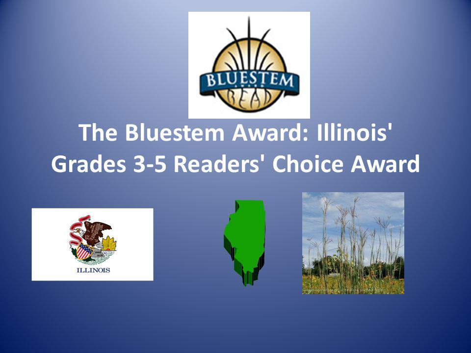 The Bluestem Award: Illinois Grades 3-5 Readers Choice Award