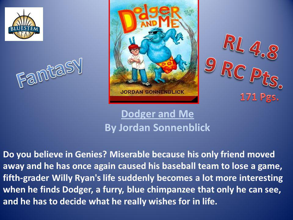 RL 4.8 9 RC Pts. Fantasy 171 Pgs. Dodger and Me By Jordan Sonnenblick