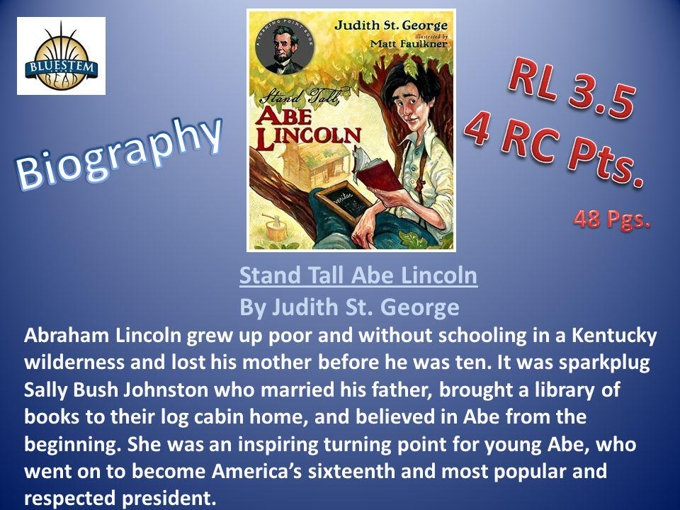RL 3.5 4 RC Pts. Biography 48 Pgs. Stand Tall Abe Lincoln