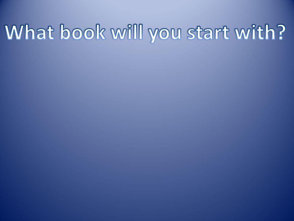 What book will you start with