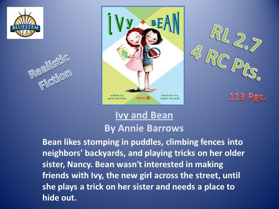 RL 2.7 4 RC Pts. Realistic Fiction 113 Pgs. Ivy and Bean