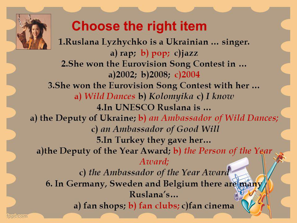 Choose the right item 1.Ruslana Lyzhychko is a Ukrainian … singer.