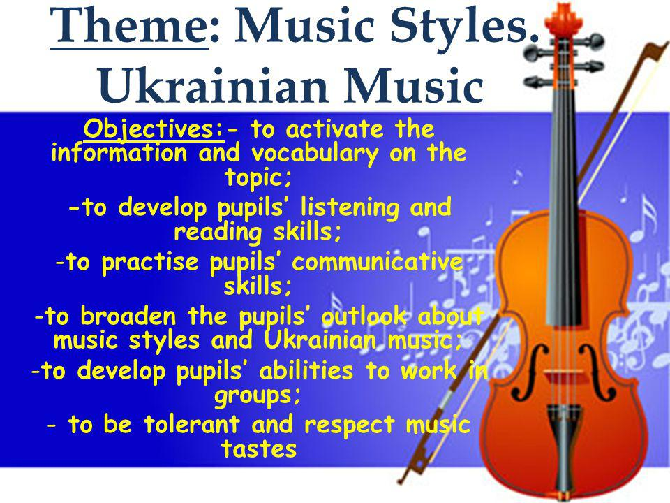 Theme: Music Styles. Ukrainian Music