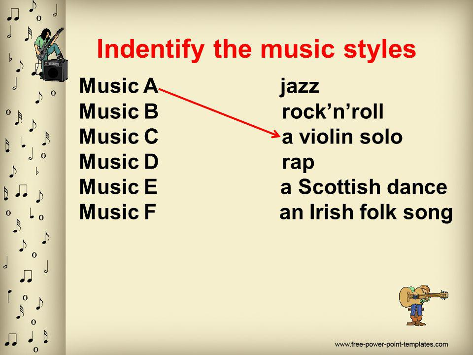 Indentify the music styles