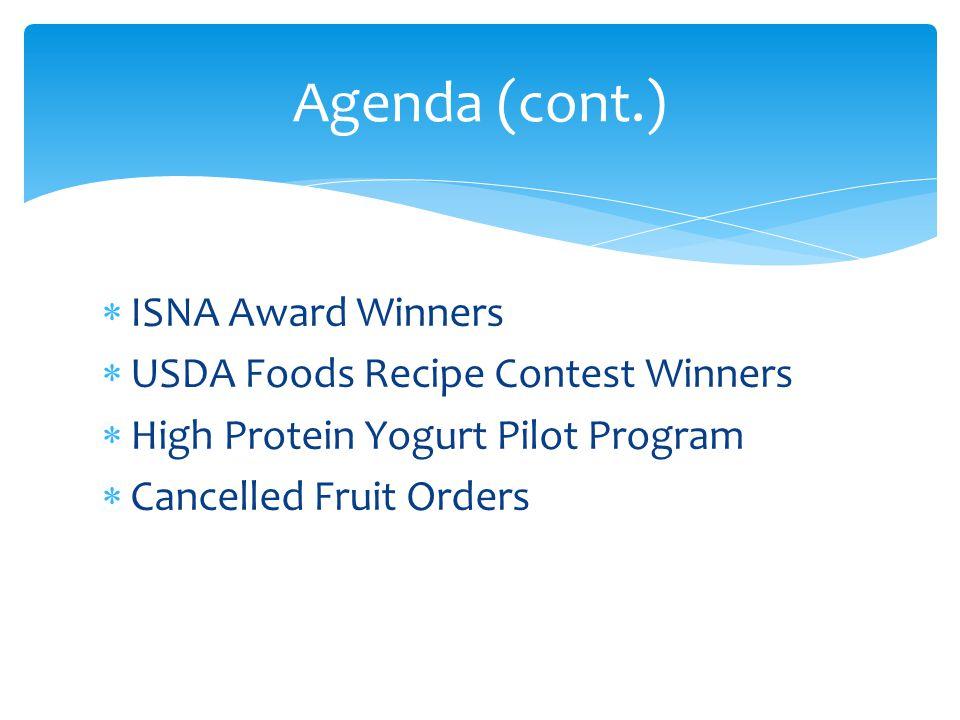 Agenda (cont.) ISNA Award Winners USDA Foods Recipe Contest Winners