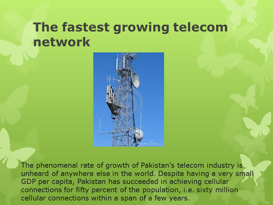 The fastest growing telecom network