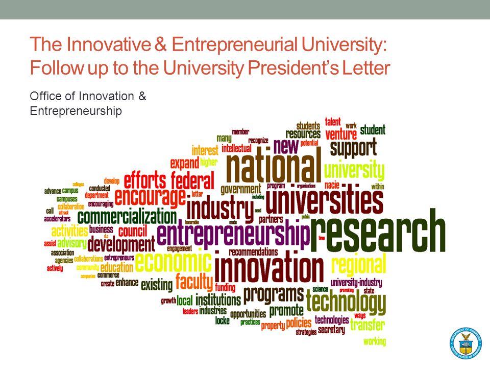 The Innovative & Entrepreneurial University: Follow up to the University President's Letter