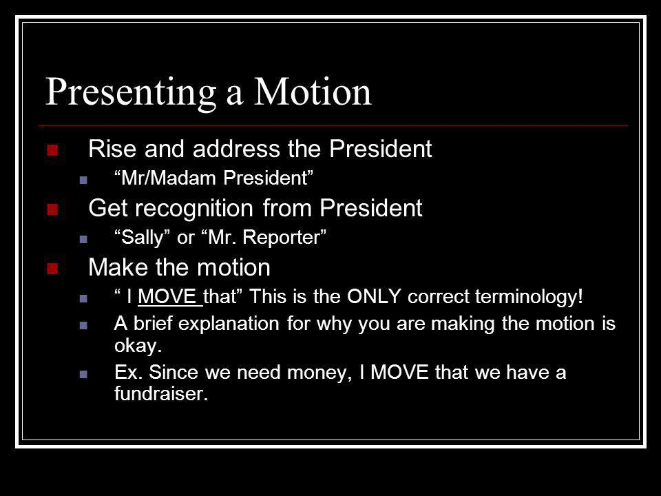 Presenting a Motion Rise and address the President