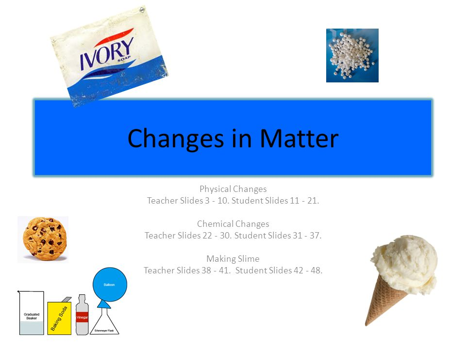 Changes in Matter Physical Changes