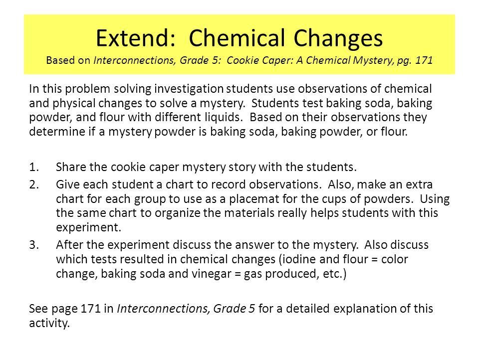 Extend: Chemical Changes Based on Interconnections, Grade 5: Cookie Caper: A Chemical Mystery, pg. 171