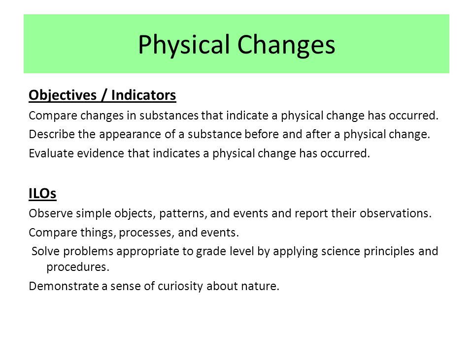Physical Changes Objectives / Indicators ILOs
