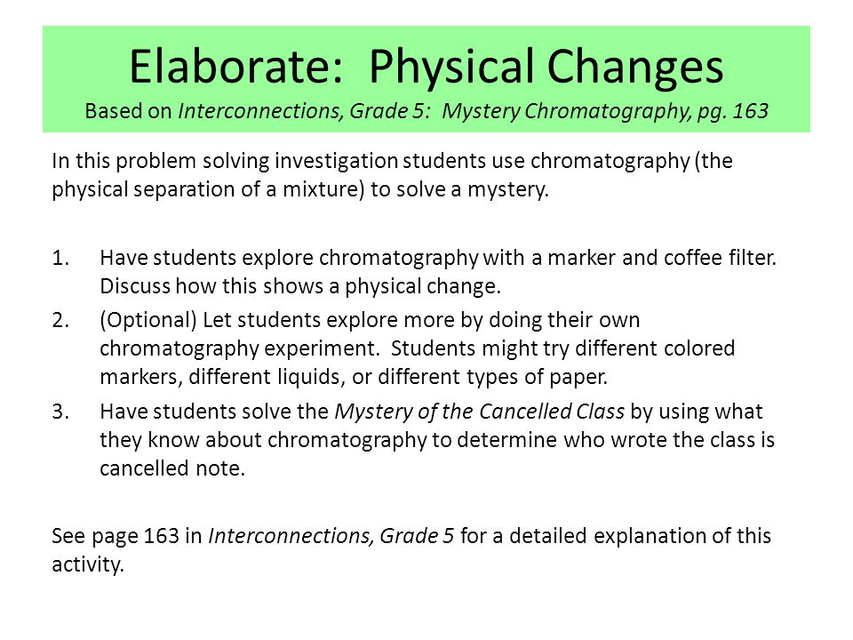Elaborate: Physical Changes Based on Interconnections, Grade 5: Mystery Chromatography, pg. 163