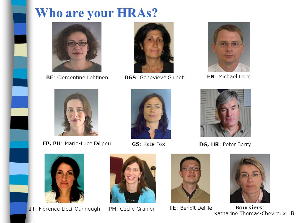 Who are your HRAs BE: Clémentine Lehtinen DGS: Geneviève Guinot