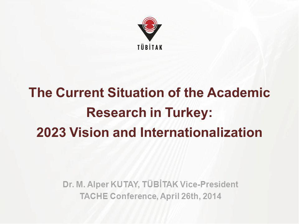 The Current Situation of the Academic Research in Turkey: 2023 Vision and Internationalization
