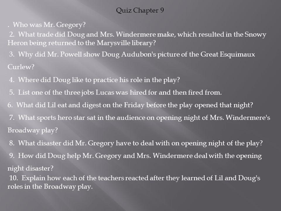 4. Where did Doug like to practice his role in the play