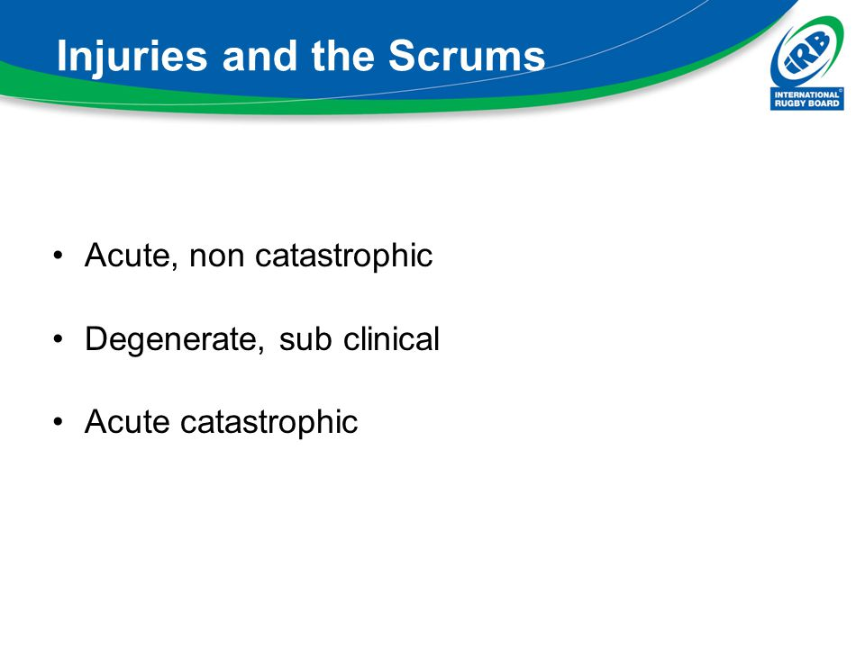 Injuries and the Scrums