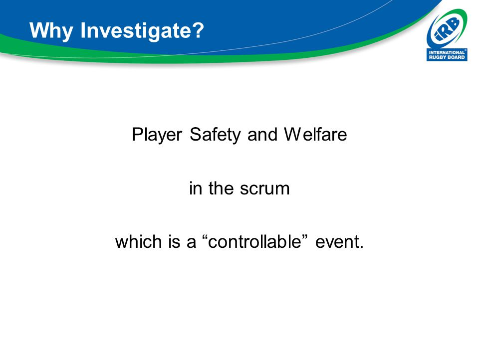 Why Investigate Player Safety and Welfare in the scrum
