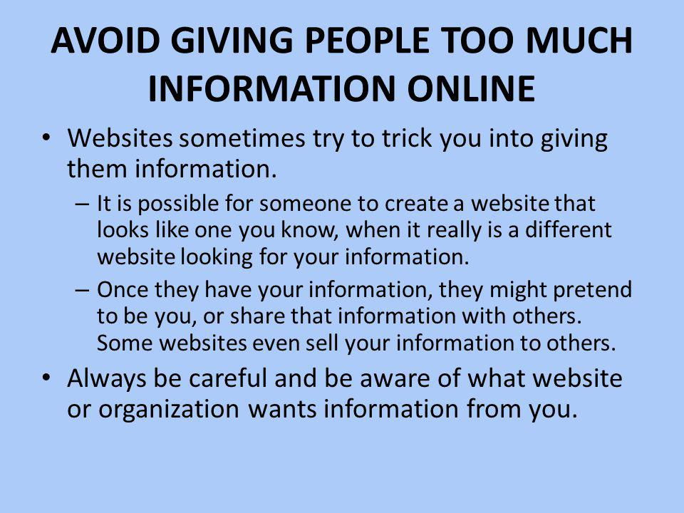Avoid Giving People Too Much Information Online