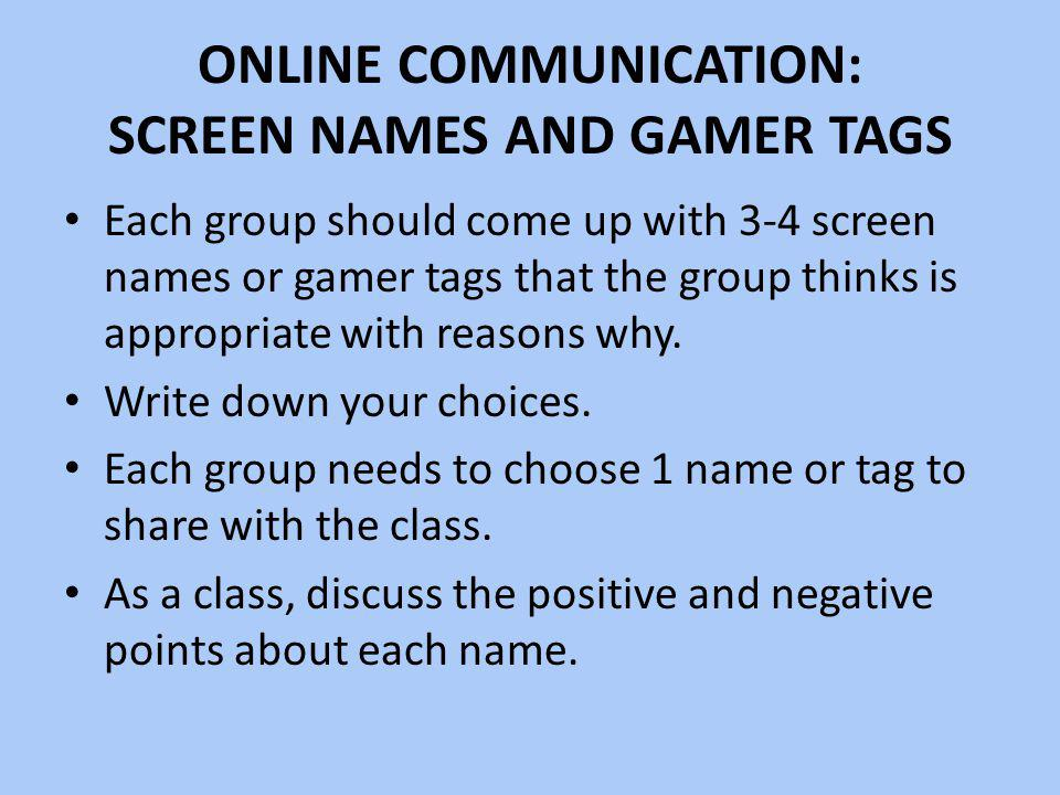 Online Communication: Screen Names and Gamer Tags