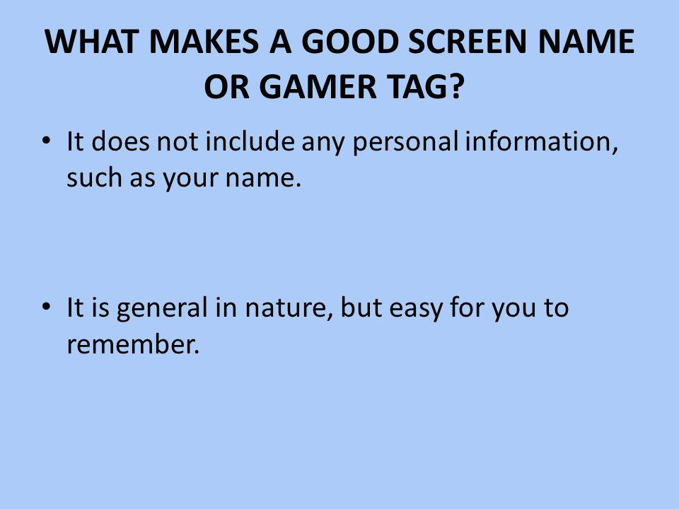 What makes a good screen name or gamer tag