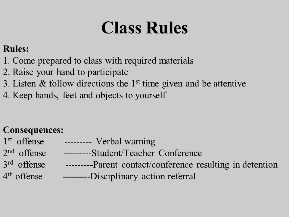 Class Rules Rules: 1. Come prepared to class with required materials