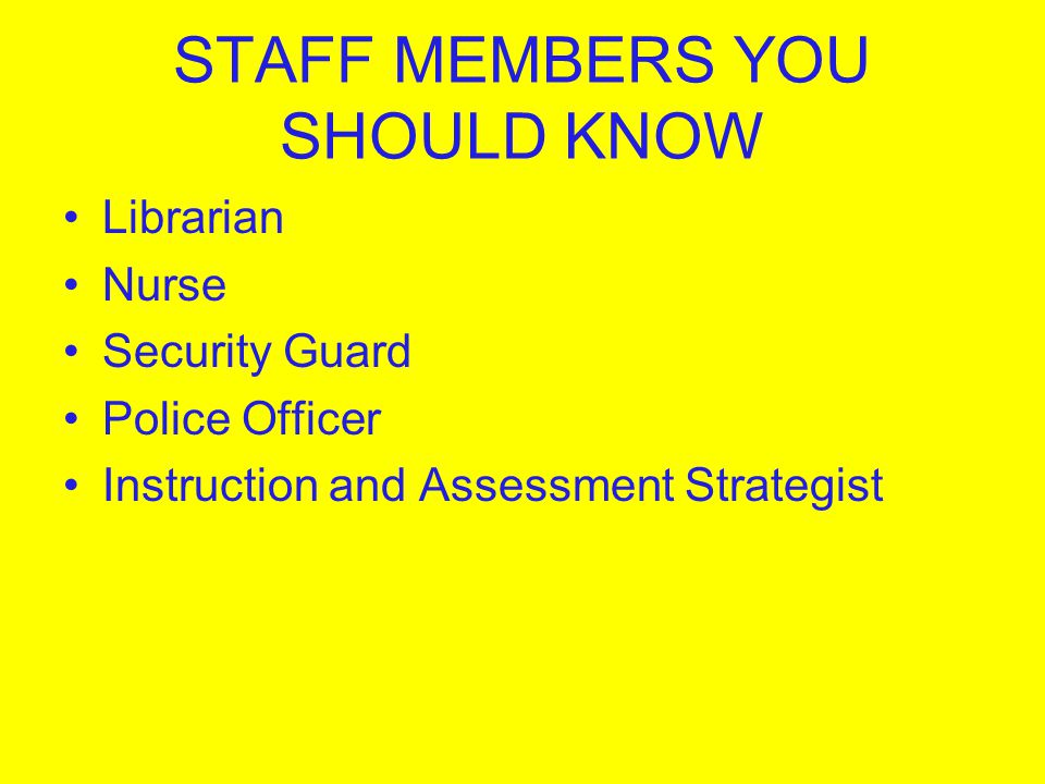 STAFF MEMBERS YOU SHOULD KNOW