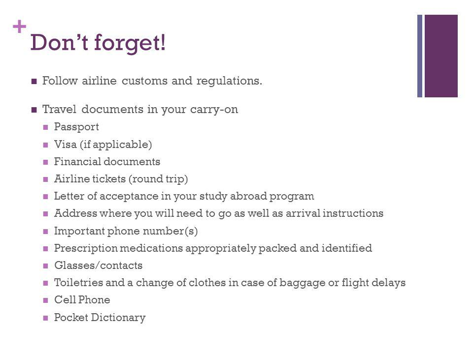 Don't forget! Follow airline customs and regulations.