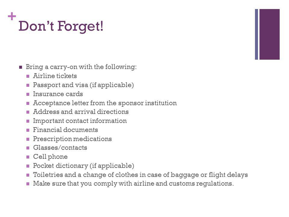 Don't Forget! Bring a carry-on with the following: Airline tickets