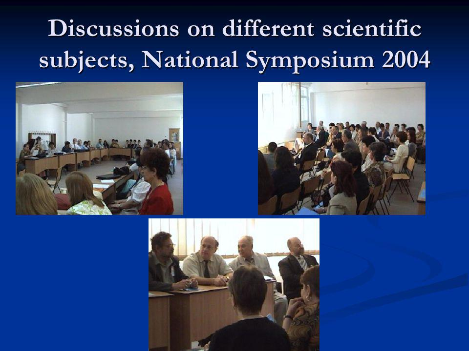 Discussions on different scientific subjects, National Symposium 2004