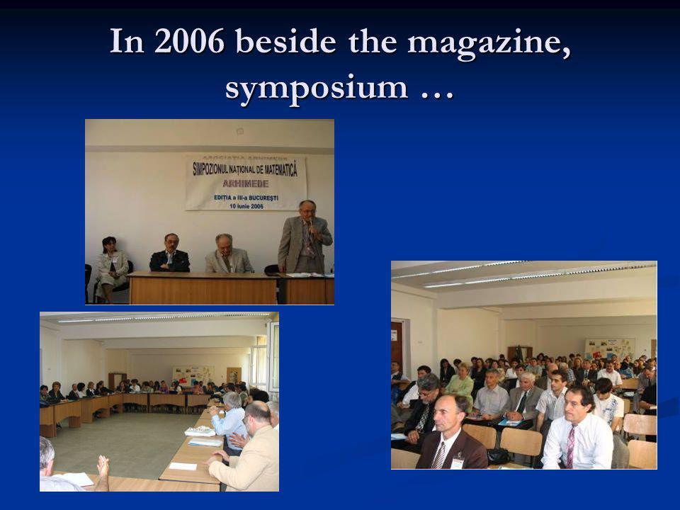 In 2006 beside the magazine, symposium …