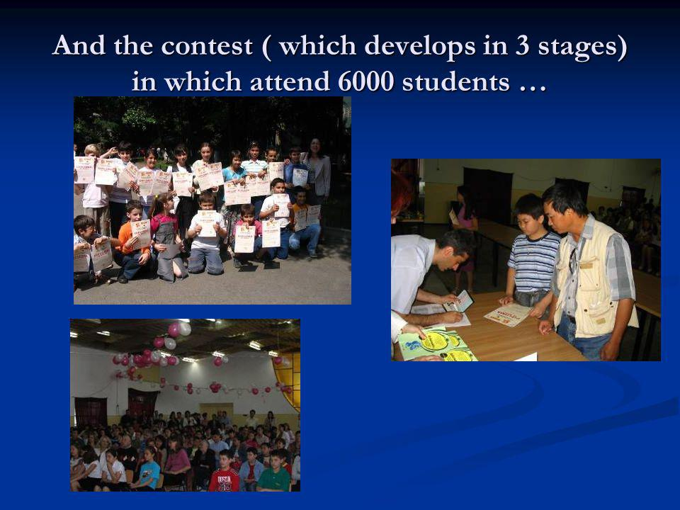 And the contest ( which develops in 3 stages) in which attend 6000 students …