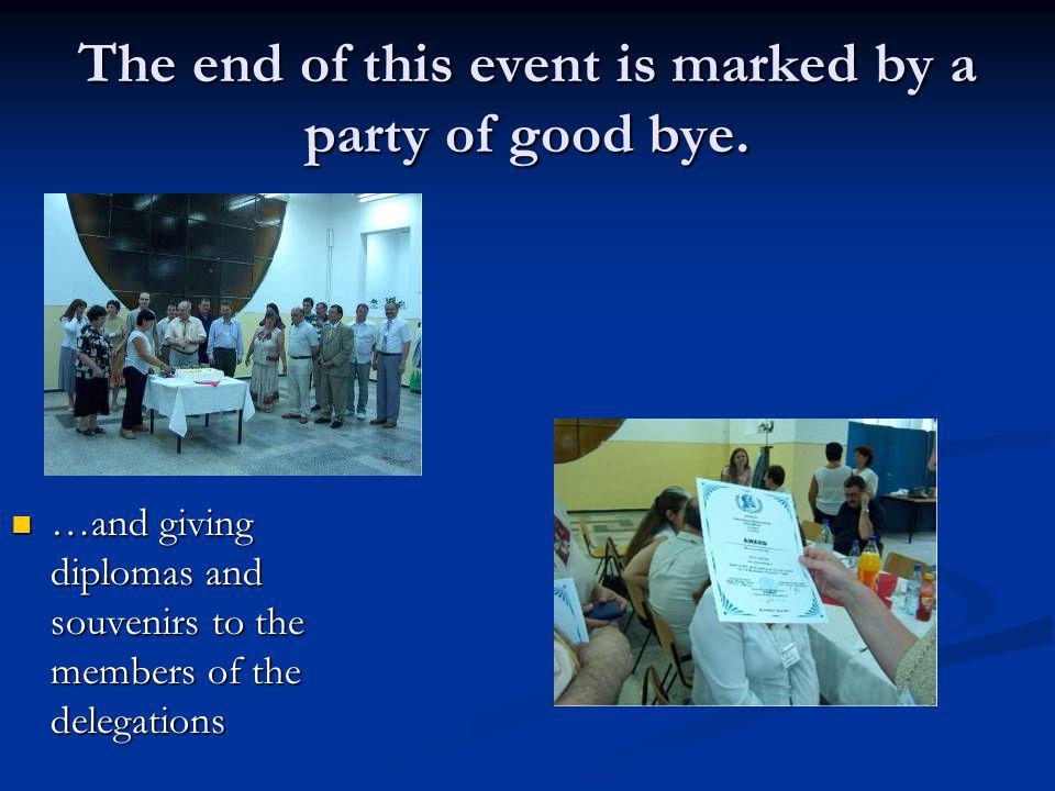 The end of this event is marked by a party of good bye.