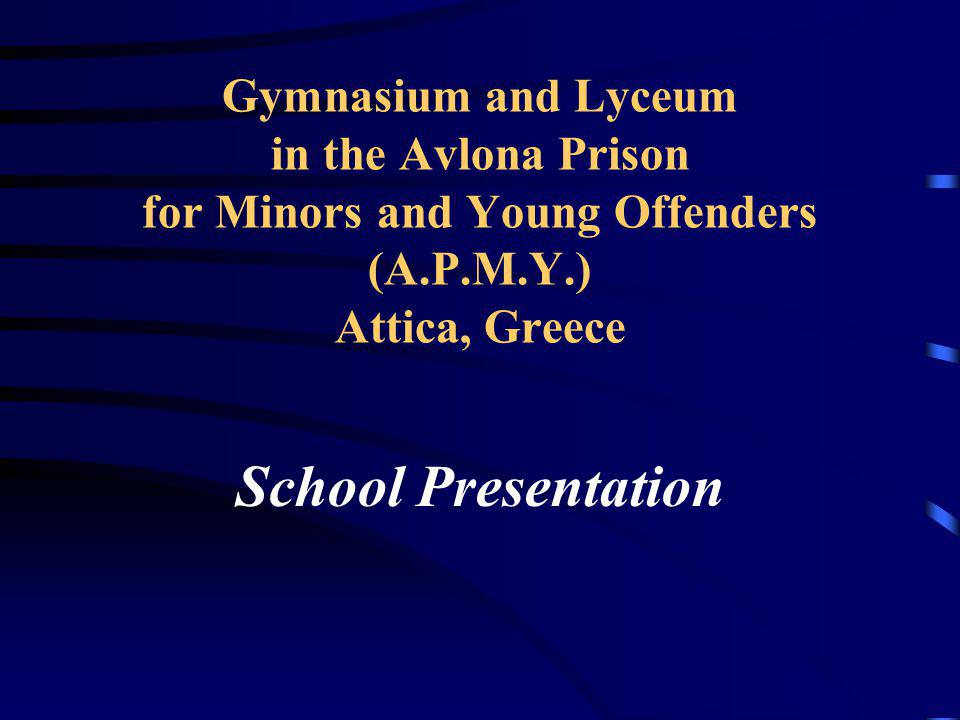Gymnasium and Lyceum in the Avlona Prison for Minors and Young Offenders (A.P.M.Y.) Attica, Greece