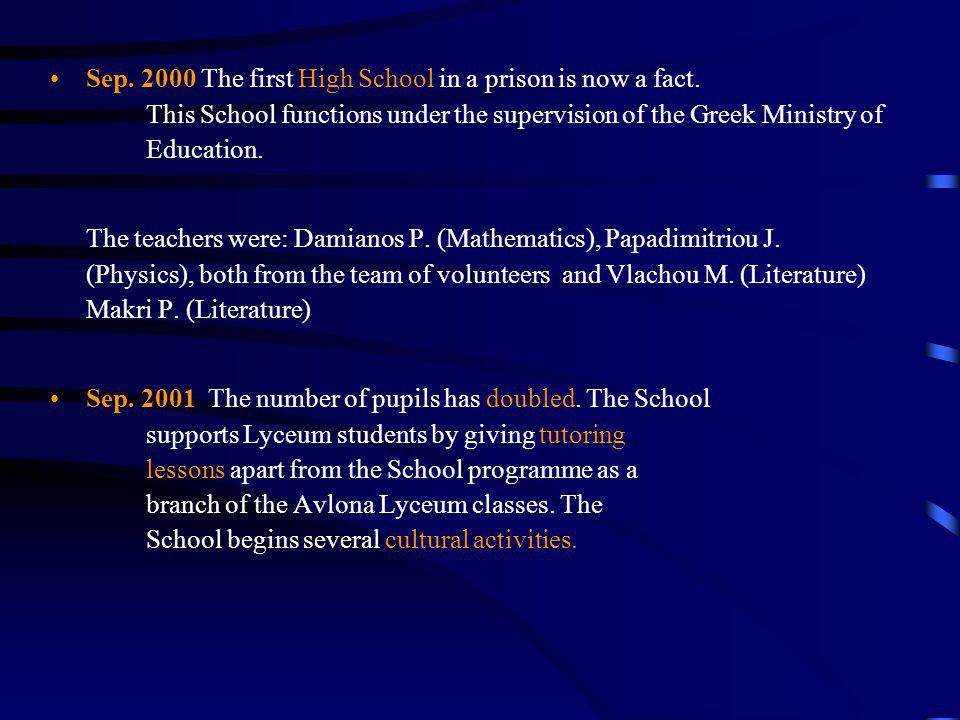 Sep. 2000 The first High School in a prison is now a fact