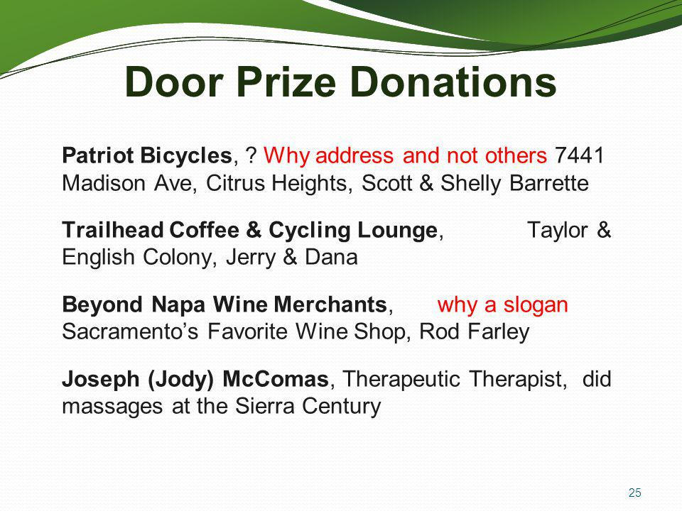 Door Prize Donations Patriot Bicycles, Why address and not others 7441 Madison Ave, Citrus Heights, Scott & Shelly Barrette.
