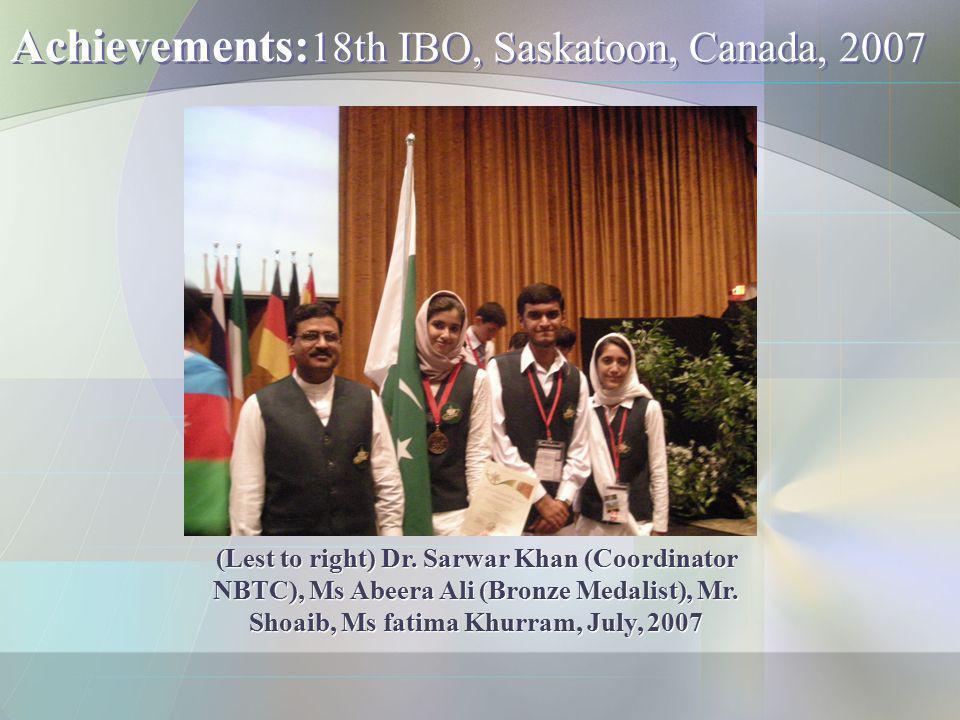 Achievements:18th IBO, Saskatoon, Canada, 2007