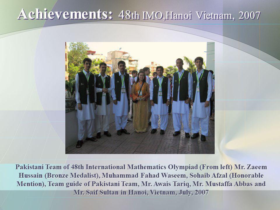 Achievements: 48th IMO,Hanoi Vietnam, 2007