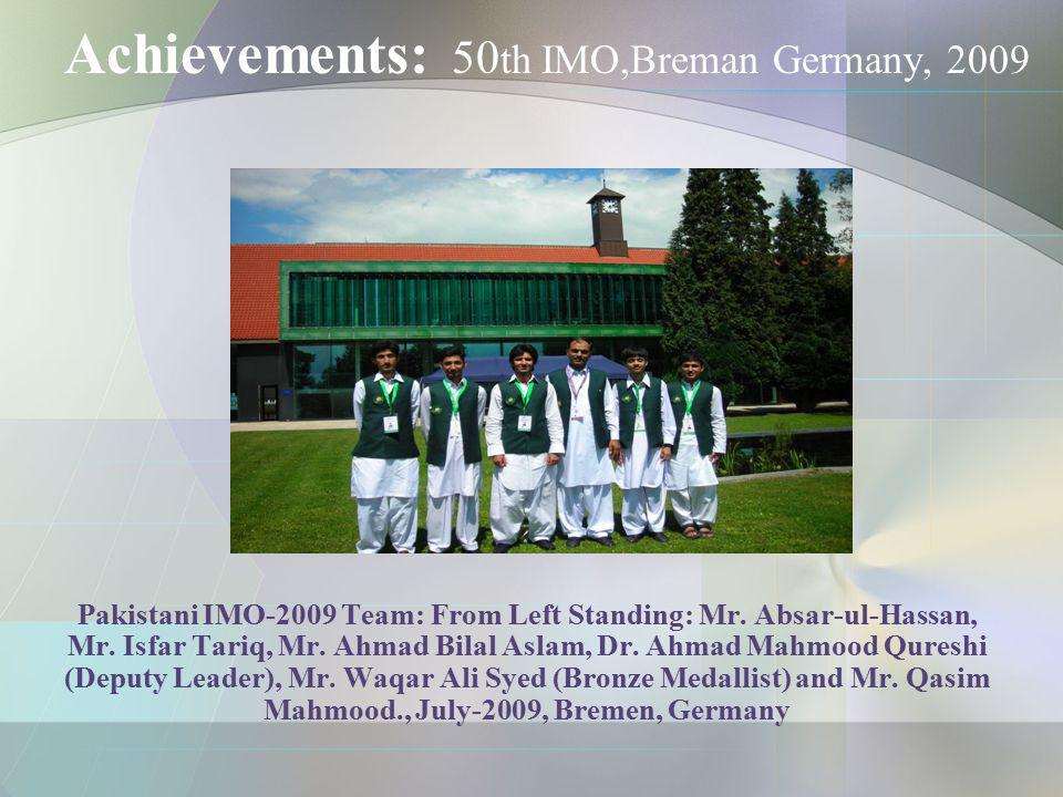 Achievements: 50th IMO,Breman Germany, 2009