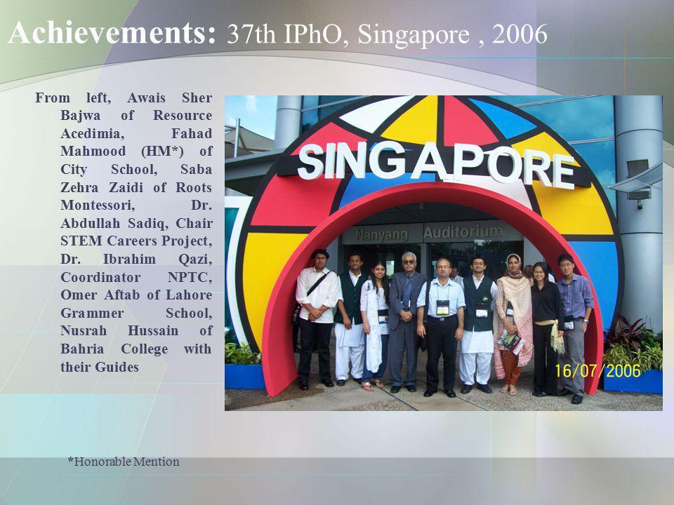 Achievements: 37th IPhO, Singapore , 2006